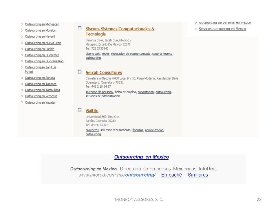 Outsourcing en Mexico Outsourcing en Mexico. Directorio de empresas Mexicanas InfoRed. www.infored.com.mx/outsourcing/ - En caché – SimilaresEn cachéS