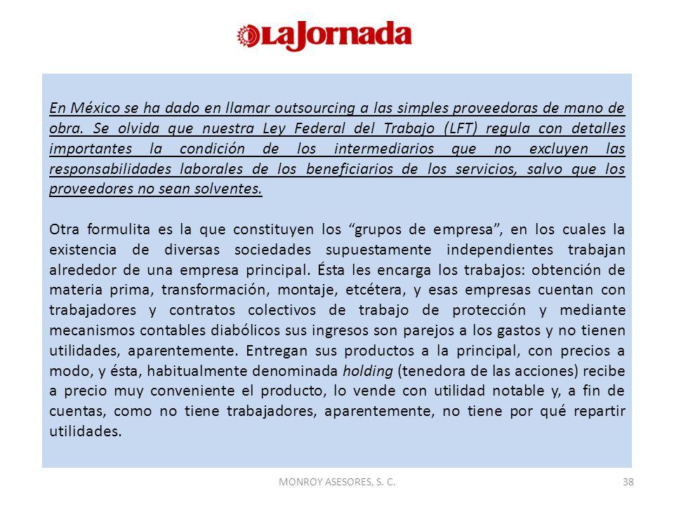 En México se ha dado en llamar outsourcing a las simples proveedoras de mano de obra. Se olvida que nuestra Ley Federal del Trabajo (LFT) regula con d