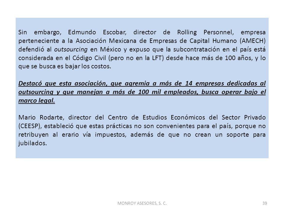 Sin embargo, Edmundo Escobar, director de Rolling Personnel, empresa perteneciente a la Asociación Mexicana de Empresas de Capital Humano (AMECH) defe