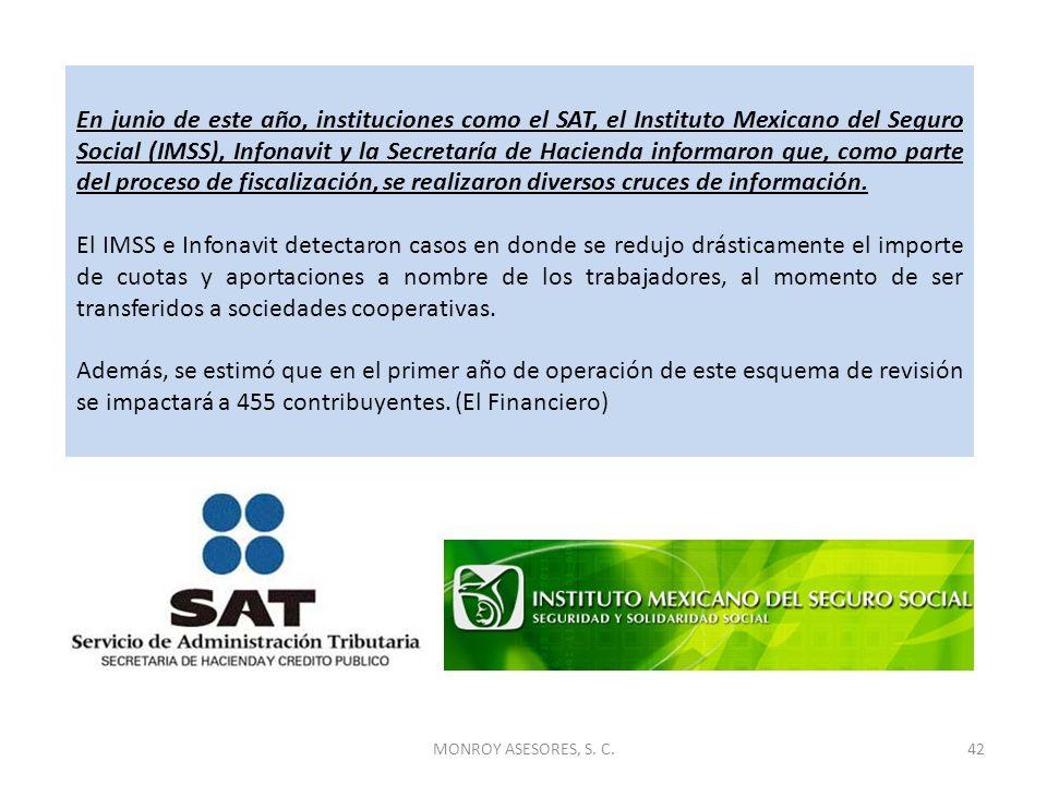 MONROY ASESORES, S. C.42 En junio de este año, instituciones como el SAT, el Instituto Mexicano del Seguro Social (IMSS), Infonavit y la Secretaría de