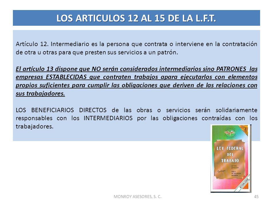 MONROY ASESORES, S. C.45 Artículo 12. Intermediario es la persona que contrata o interviene en la contratación de otra u otras para que presten sus se
