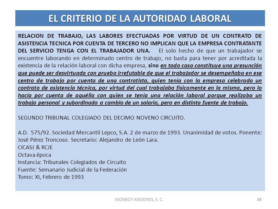 MONROY ASESORES, S. C.48 EL CRITERIO DE LA AUTORIDAD LABORAL RELACION DE TRABAJO, LAS LABORES EFECTUADAS POR VIRTUD DE UN CONTRATO DE ASISTENCIA TECNI