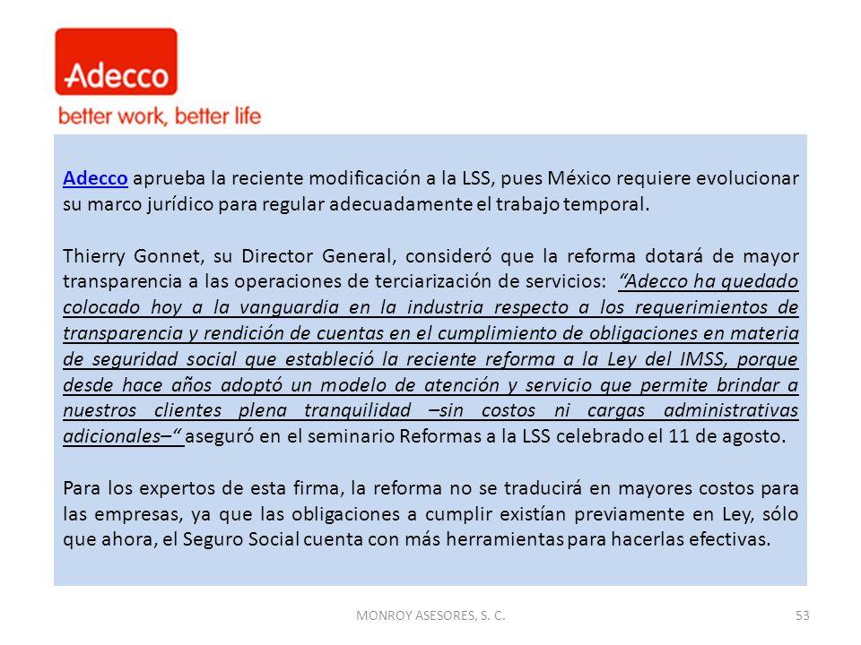 MONROY ASESORES, S. C.53 AdeccoAdecco aprueba la reciente modificación a la LSS, pues México requiere evolucionar su marco jurídico para regular adecu