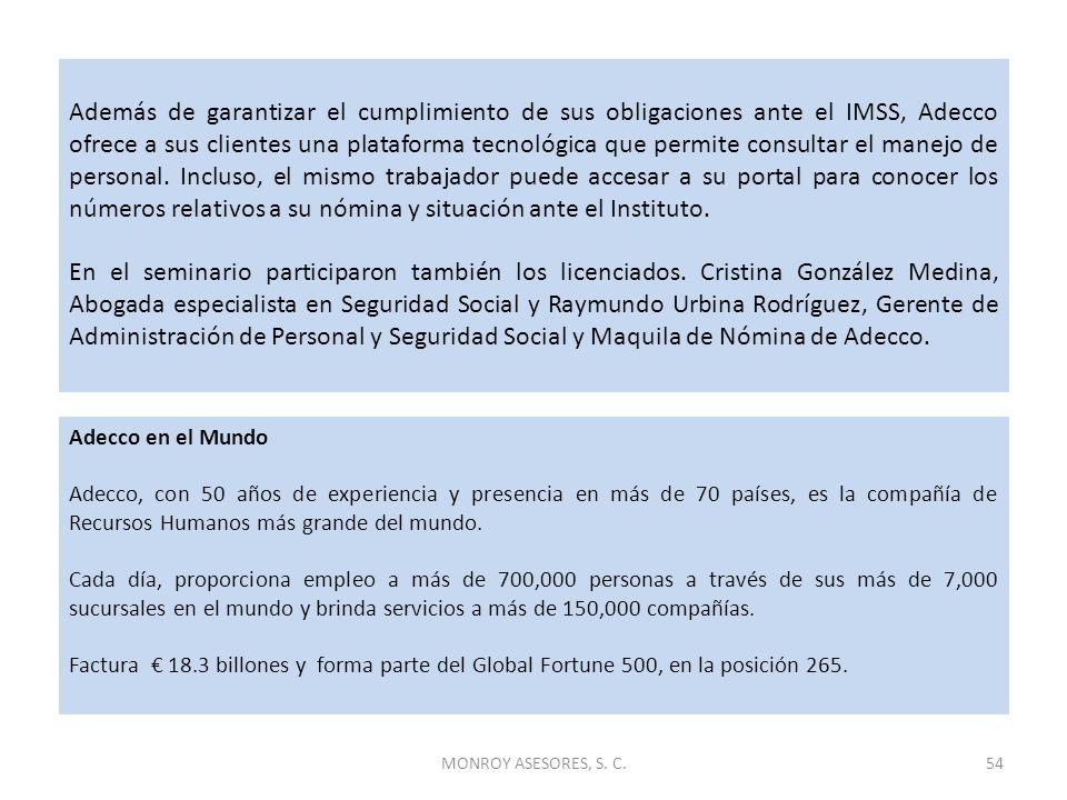 MONROY ASESORES, S. C.54 Además de garantizar el cumplimiento de sus obligaciones ante el IMSS, Adecco ofrece a sus clientes una plataforma tecnológic