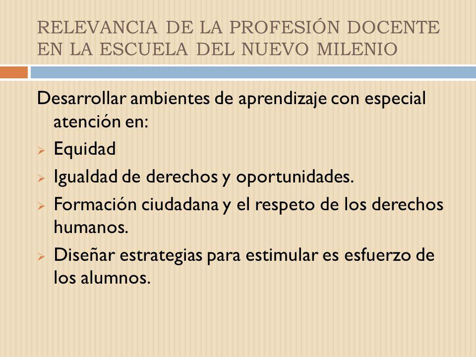 I.RELEVANCIA DE LA PROFESIÓN DOCENTE REFLEXIONES….