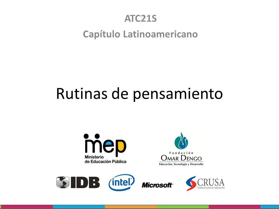 Rutinas de pensamiento ATC21S Capítulo Latinoamericano