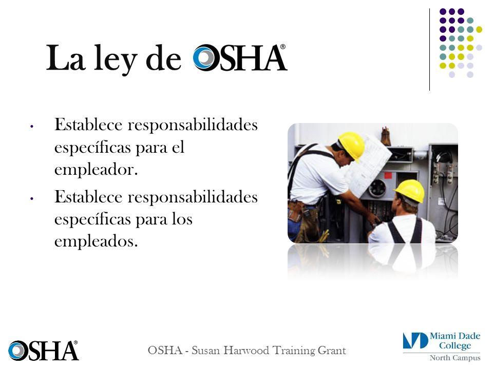 Establece responsabilidades específicas para el empleador. Establece responsabilidades específicas para los empleados. La ley de
