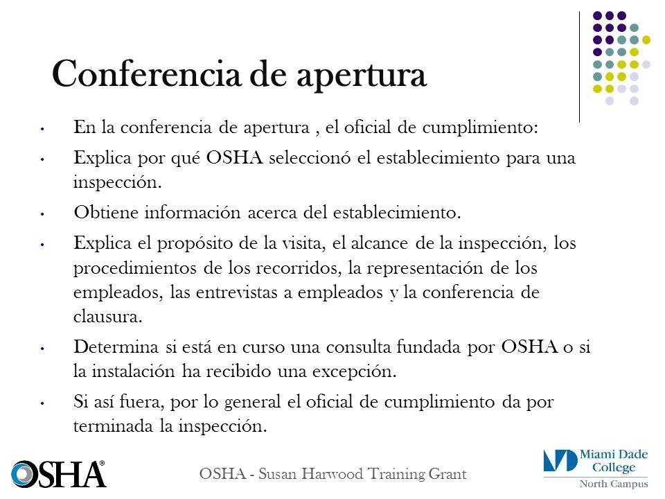 OSHA - Susan Harwood Training Grant En la conferencia de apertura, el oficial de cumplimiento: Explica por qué OSHA seleccionó el establecimiento para