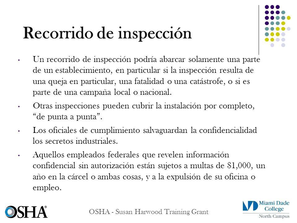 OSHA - Susan Harwood Training Grant Un recorrido de inspección podría abarcar solamente una parte de un establecimiento, en particular si la inspecció