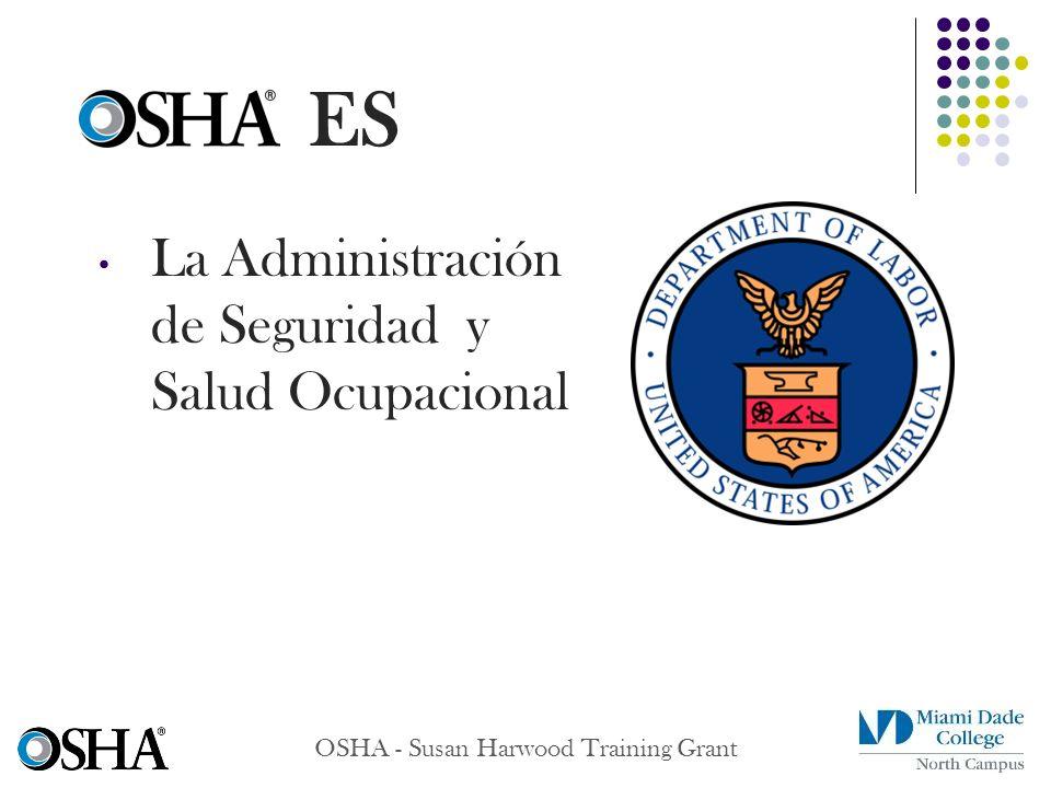 ES La Administración de Seguridad y Salud Ocupacional OSHA - Susan Harwood Training Grant