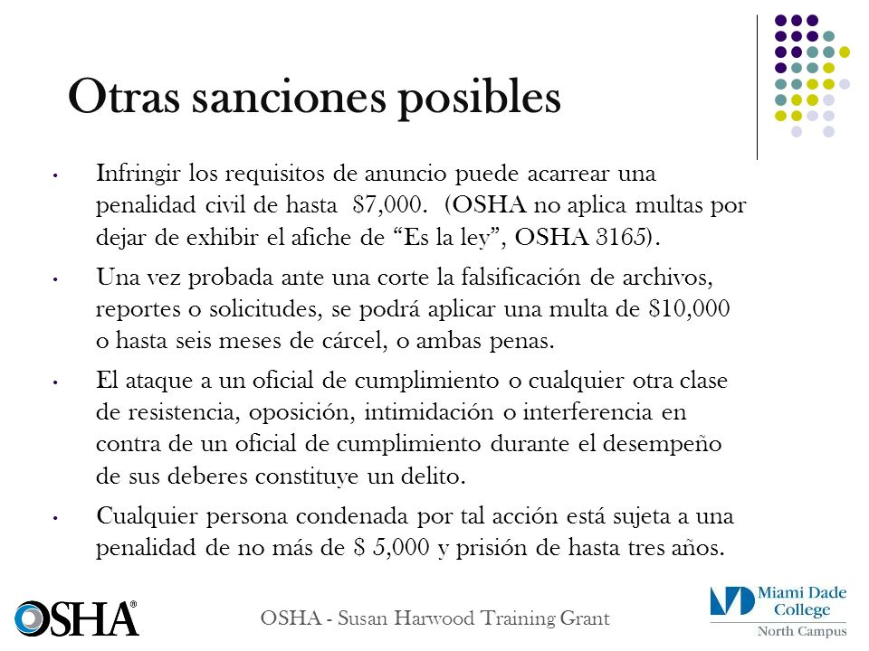 OSHA - Susan Harwood Training Grant Infringir los requisitos de anuncio puede acarrear una penalidad civil de hasta $7,000. (OSHA no aplica multas por