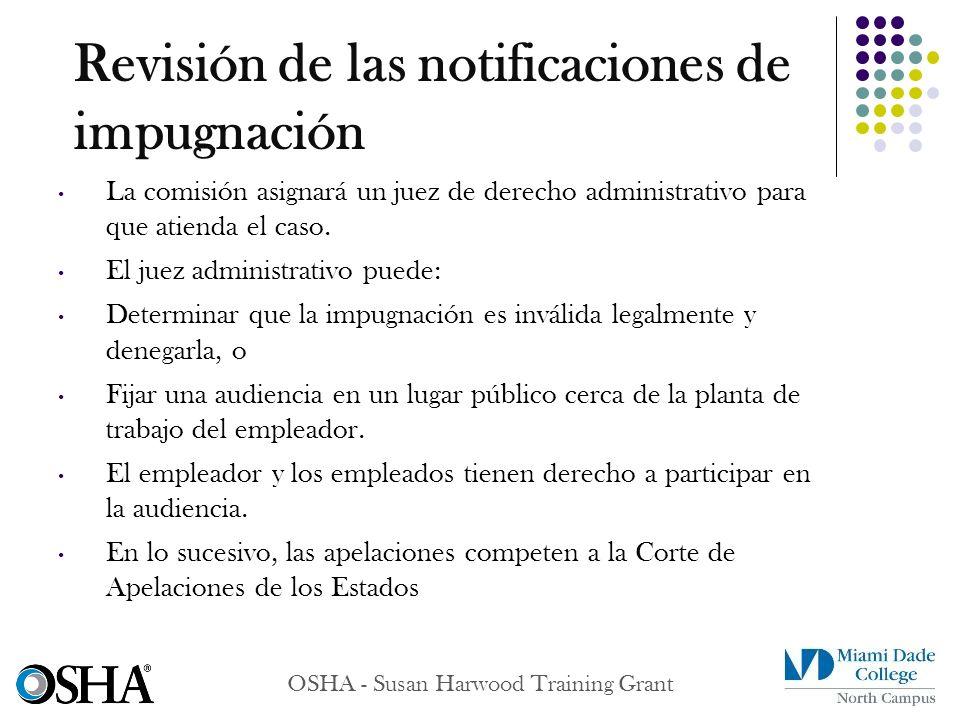 OSHA - Susan Harwood Training Grant La comisión asignará un juez de derecho administrativo para que atienda el caso. El juez administrativo puede: Det
