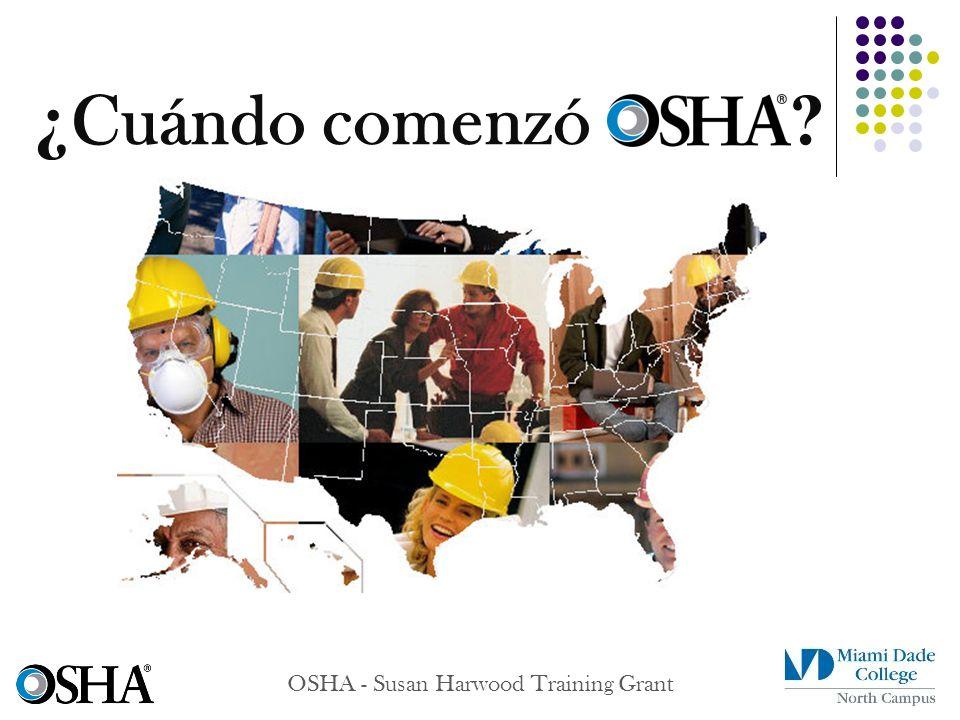 ¿ Cuándo comenzó ? OSHA - Susan Harwood Training Grant