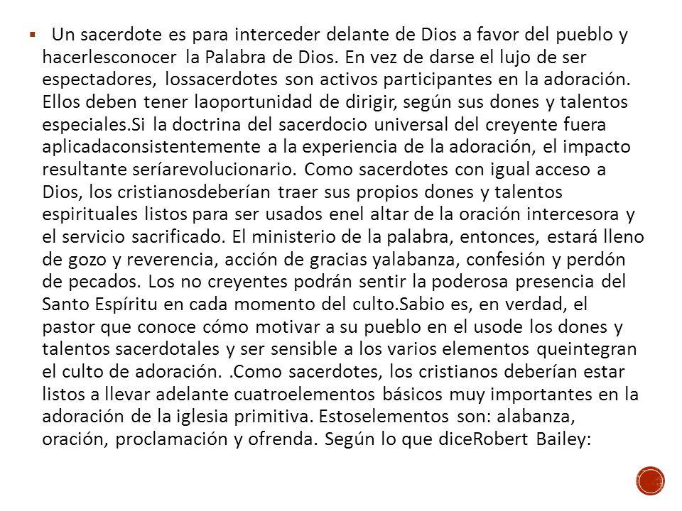 Un sacerdote es para interceder delante de Dios a favor del pueblo y hacerlesconocer la Palabra de Dios. En vez de darse el lujo de ser espectadores,