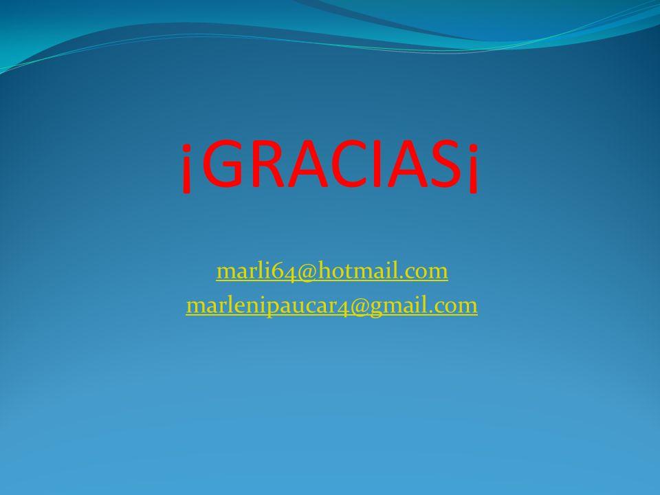 ¡GRACIAS¡ marli64@hotmail.com marlenipaucar4@gmail.com
