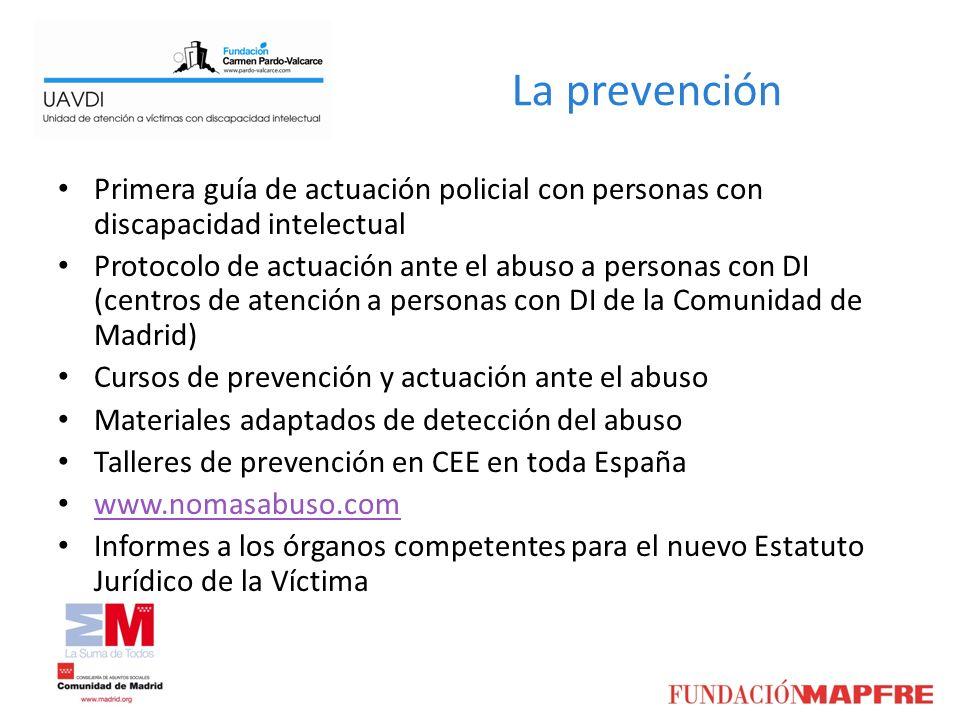 La prevención Primera guía de actuación policial con personas con discapacidad intelectual Protocolo de actuación ante el abuso a personas con DI (cen