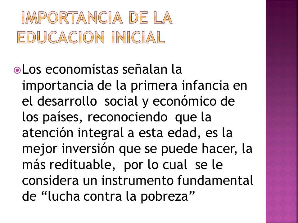 Los economistas señalan la importancia de la primera infancia en el desarrollo social y económico de los países, reconociendo que la atención integral