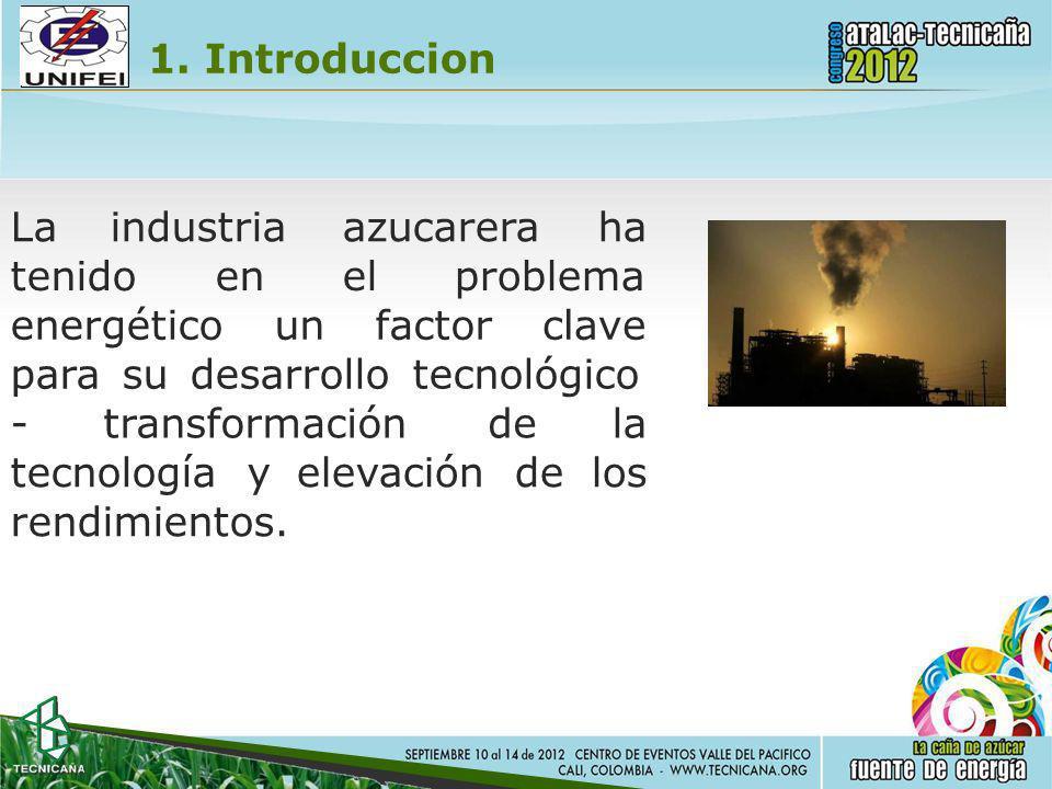 1. Introduccion Laindustriaazucareraha tenidoenelproblema energéticounfactorclave para su desarrollo tecnológico -transformacióndela tecnologíay rendi
