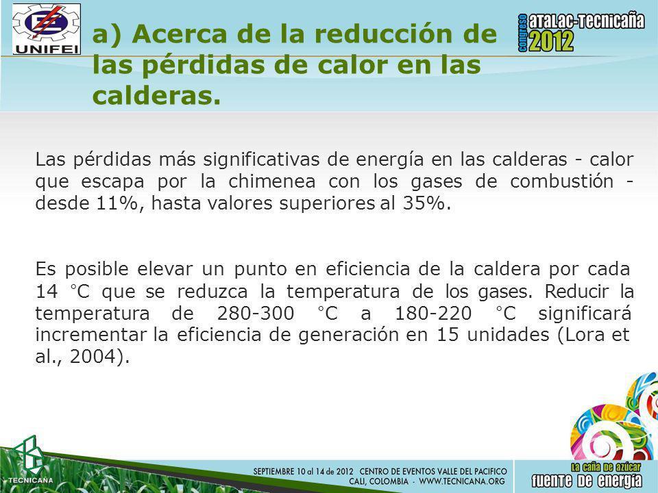 a) Acerca de la reducción de las pérdidas de calor en las calderas. Las pérdidas más significativas de energía en las calderas - calor queescapa por l