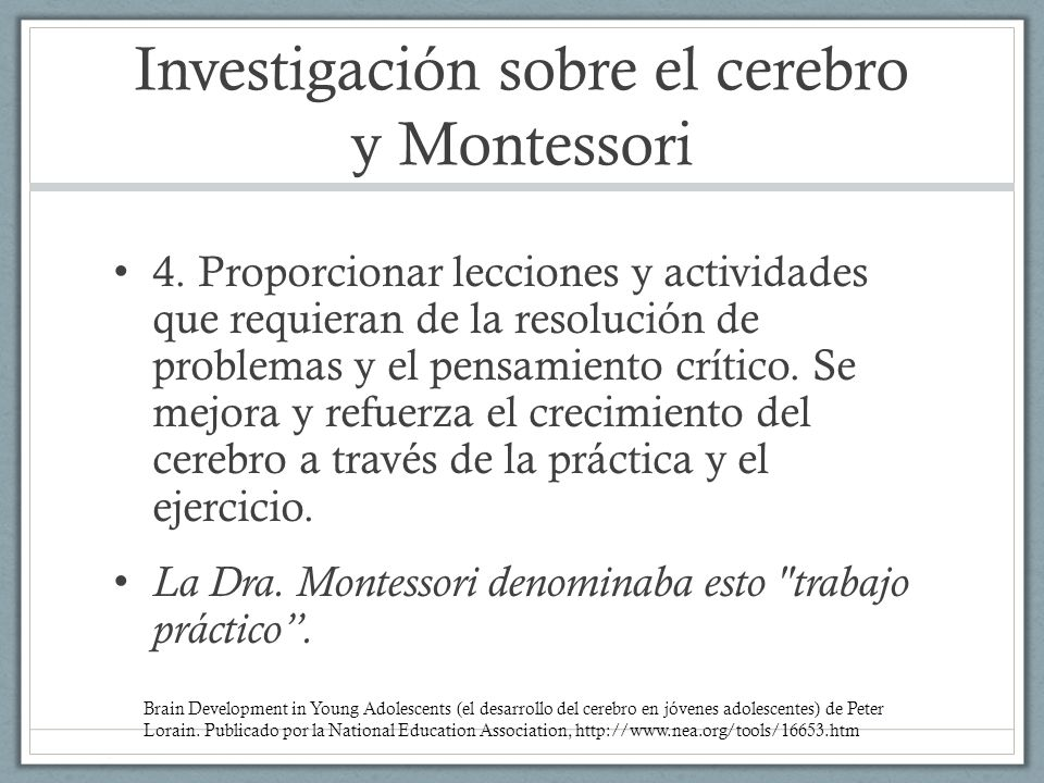 Investigación sobre el cerebro y Montessori 4. Proporcionar lecciones y actividades que requieran de la resolución de problemas y el pensamiento críti