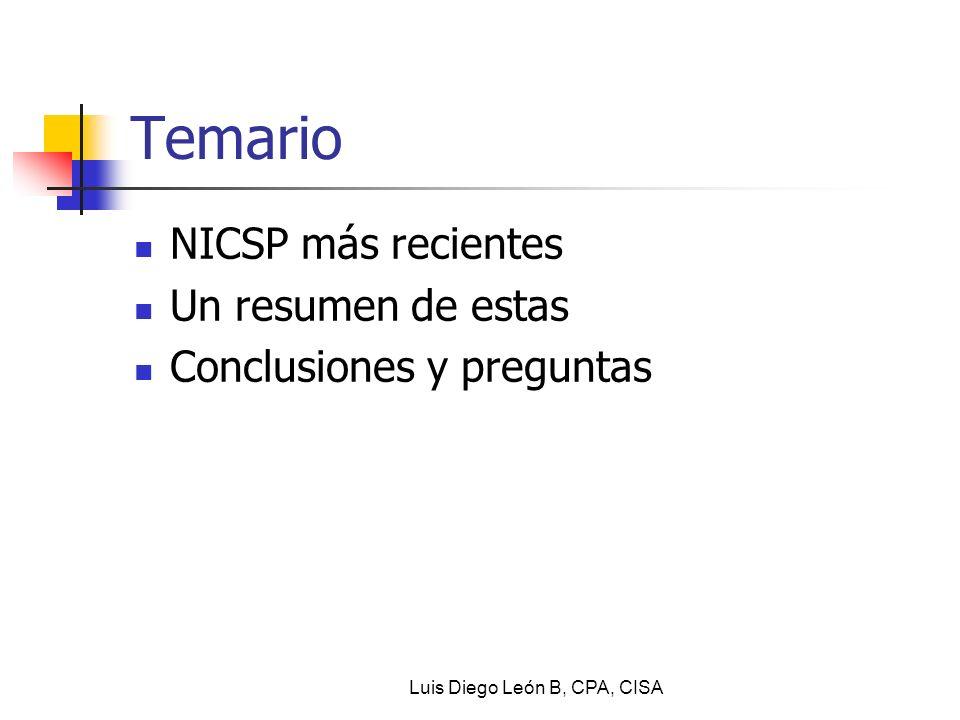 Temario NICSP más recientes Un resumen de estas Conclusiones y preguntas Luis Diego León B, CPA, CISA