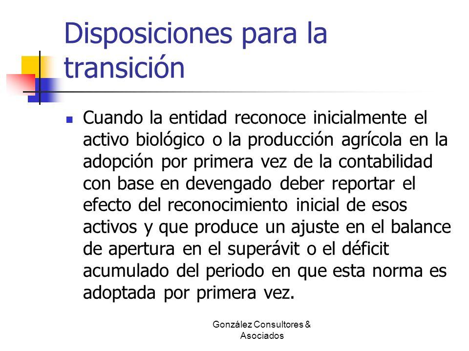 Disposiciones para la transición Cuando la entidad reconoce inicialmente el activo biológico o la producción agrícola en la adopción por primera vez d