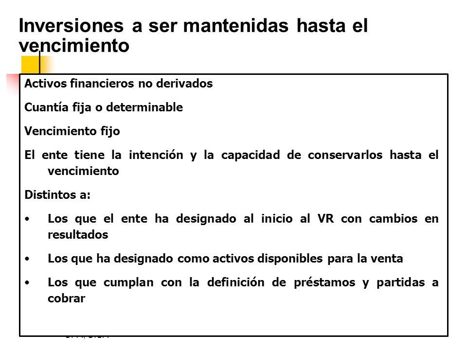 By Luis Diego León, CPA, CISA Inversiones a ser mantenidas hasta el vencimiento Activos financieros no derivados Cuantía fija o determinable Vencimien