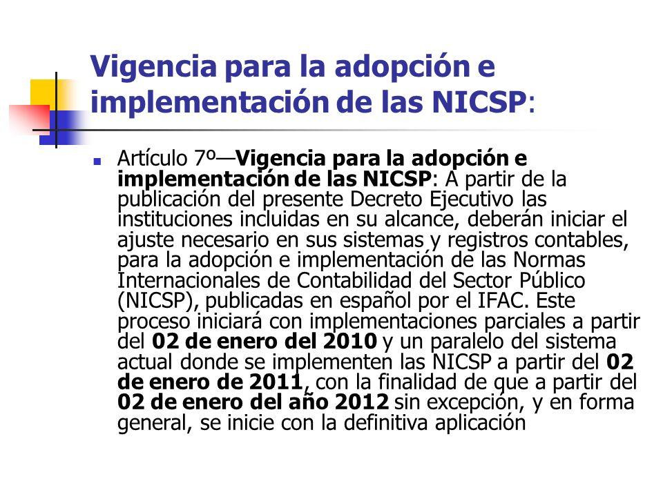Vigencia para la adopción e implementación de las NICSP: Artículo 7ºVigencia para la adopción e implementación de las NICSP: A partir de la publicació