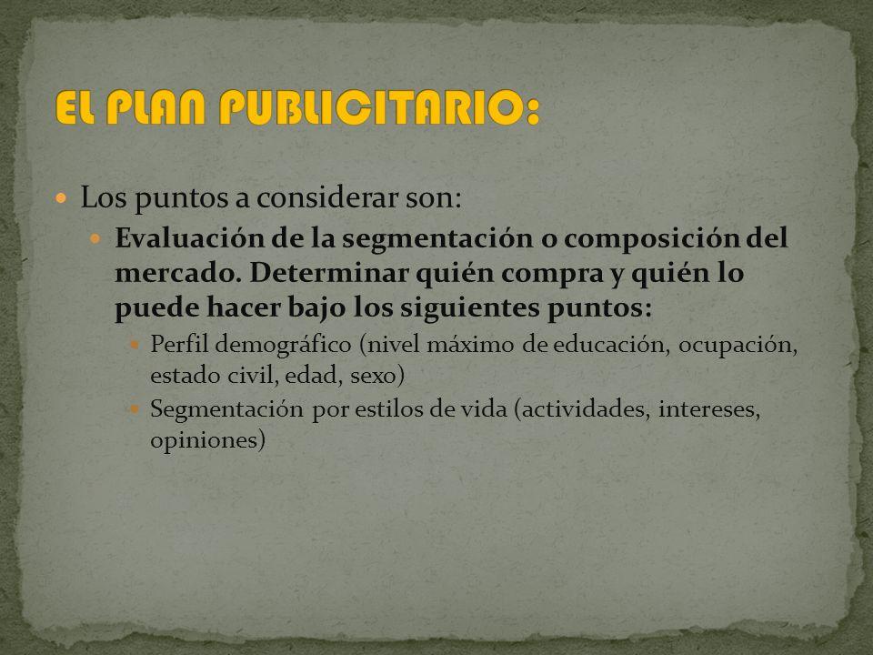 Los puntos a considerar son: Evaluación de la segmentación o composición del mercado.