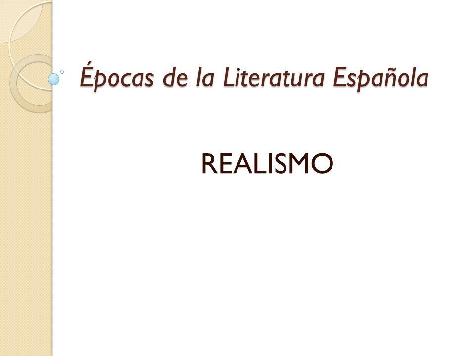 Épocas de la Literatura Española REALISMO