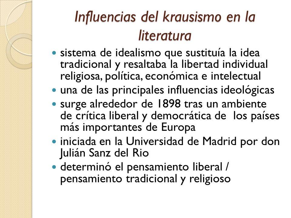 Influencias del krausismo en la literatura sistema de idealismo que sustituía la idea tradicional y resaltaba la libertad individual religiosa, políti
