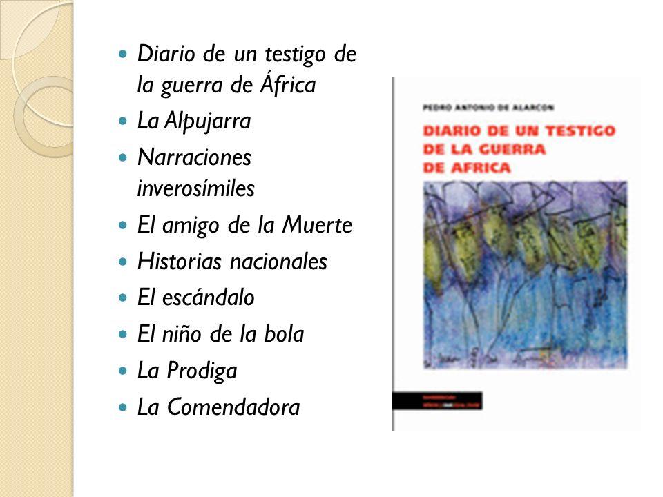 Diario de un testigo de la guerra de África La Alpujarra Narraciones inverosímiles El amigo de la Muerte Historias nacionales El escándalo El niño de