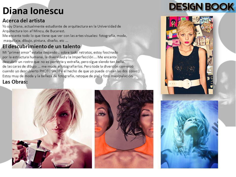 Diana Ionescu Acerca del artista Yo soy Diana, actualmente estudiante de arquitectura en la Universidad de Arquitectura Ion af Mincu, de Bucarest. Me