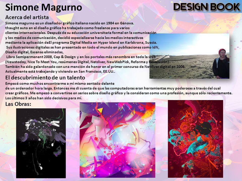 Simone Magurno Acerca del artista Simone magurno es un diseñador gráfico italiano nacido en 1984 en Génova. thaught auto en el diseño gráfico ha traba