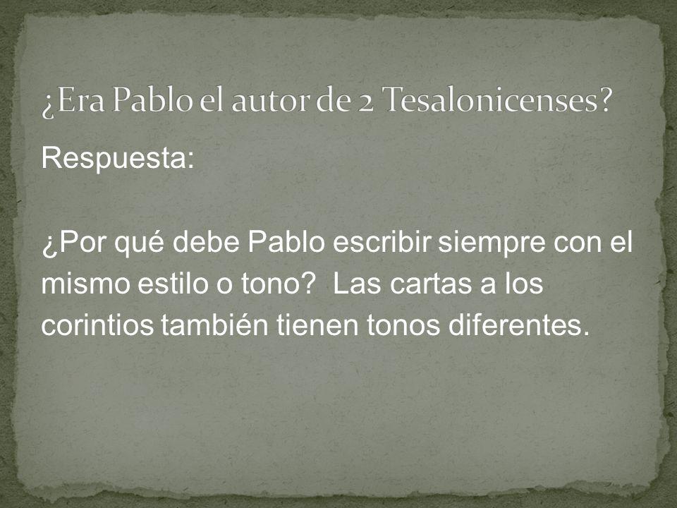 Respuesta: ¿Por qué debe Pablo escribir siempre con el mismo estilo o tono? Las cartas a los corintios también tienen tonos diferentes.