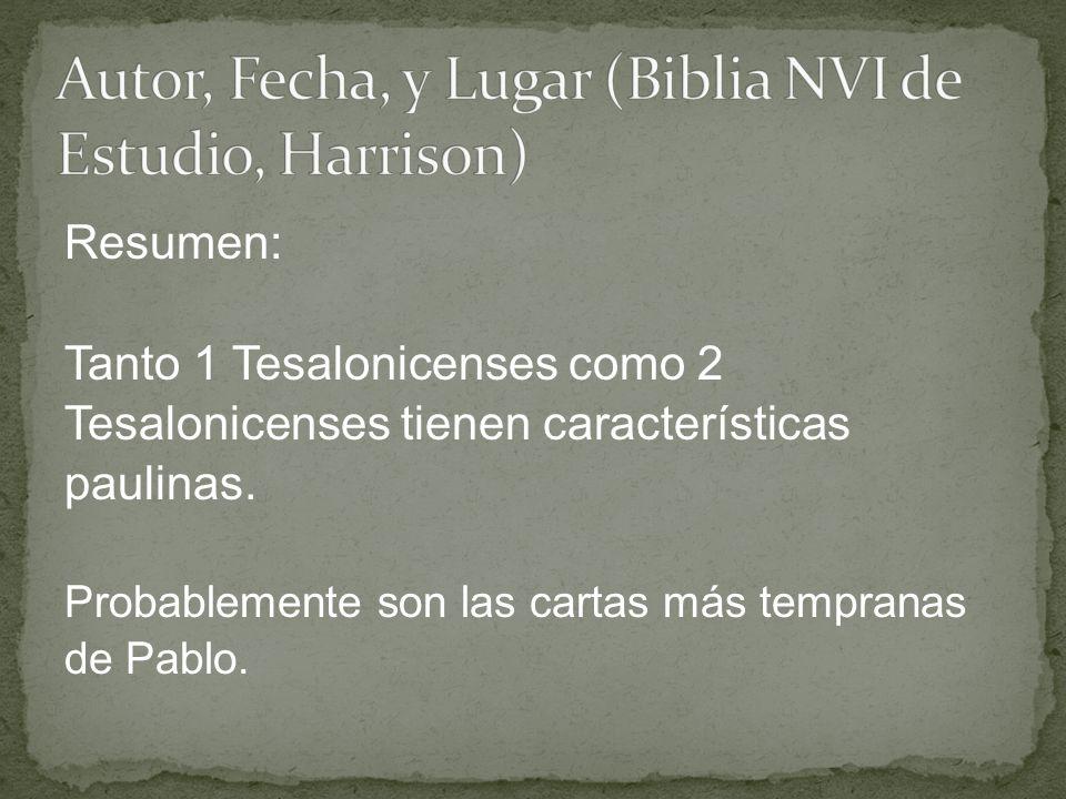 Resumen: Tanto 1 Tesalonicenses como 2 Tesalonicenses tienen características paulinas. Probablemente son las cartas más tempranas de Pablo.
