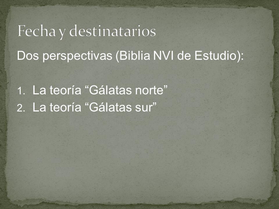Dos perspectivas (Biblia NVI de Estudio): 1. La teoría Gálatas norte 2. La teoría Gálatas sur