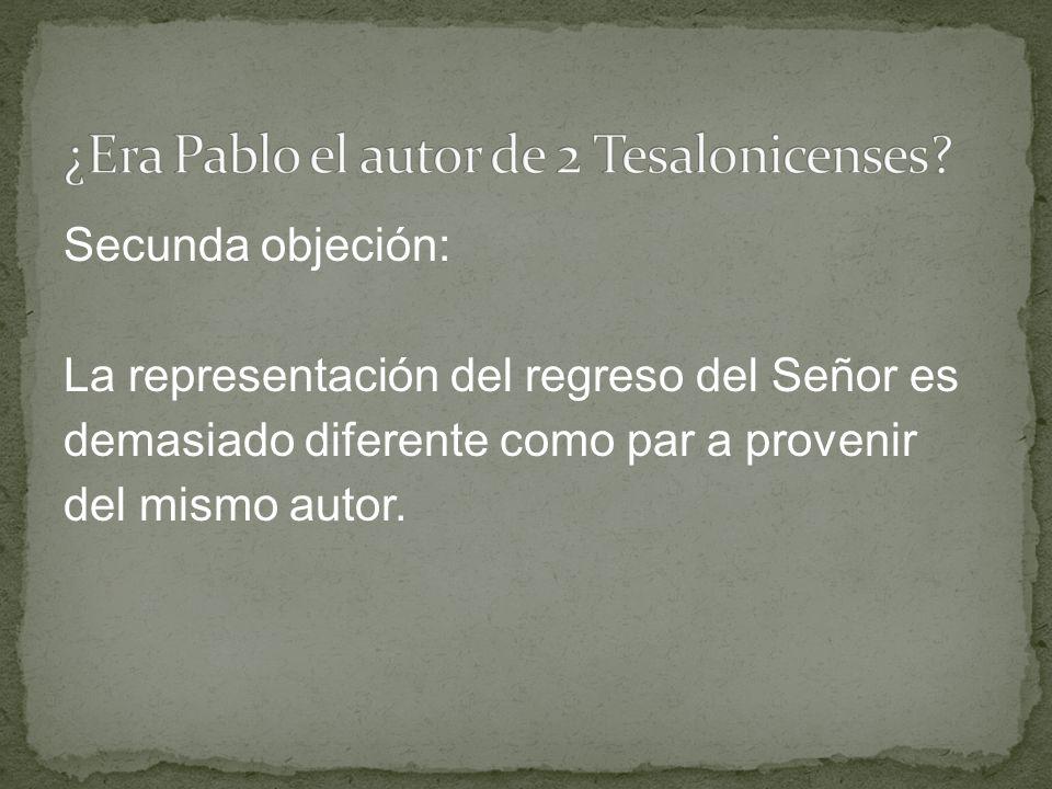 Secunda objeción: La representación del regreso del Señor es demasiado diferente como par a provenir del mismo autor.