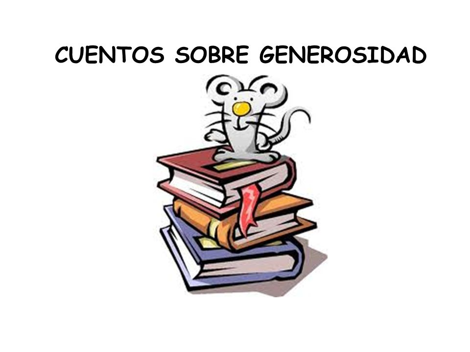 CUENTOS SOBRE GENEROSIDAD
