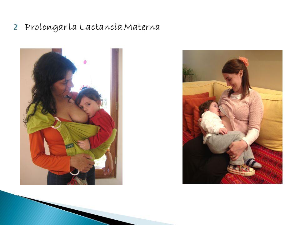 2 Prolongar la Lactancia Materna