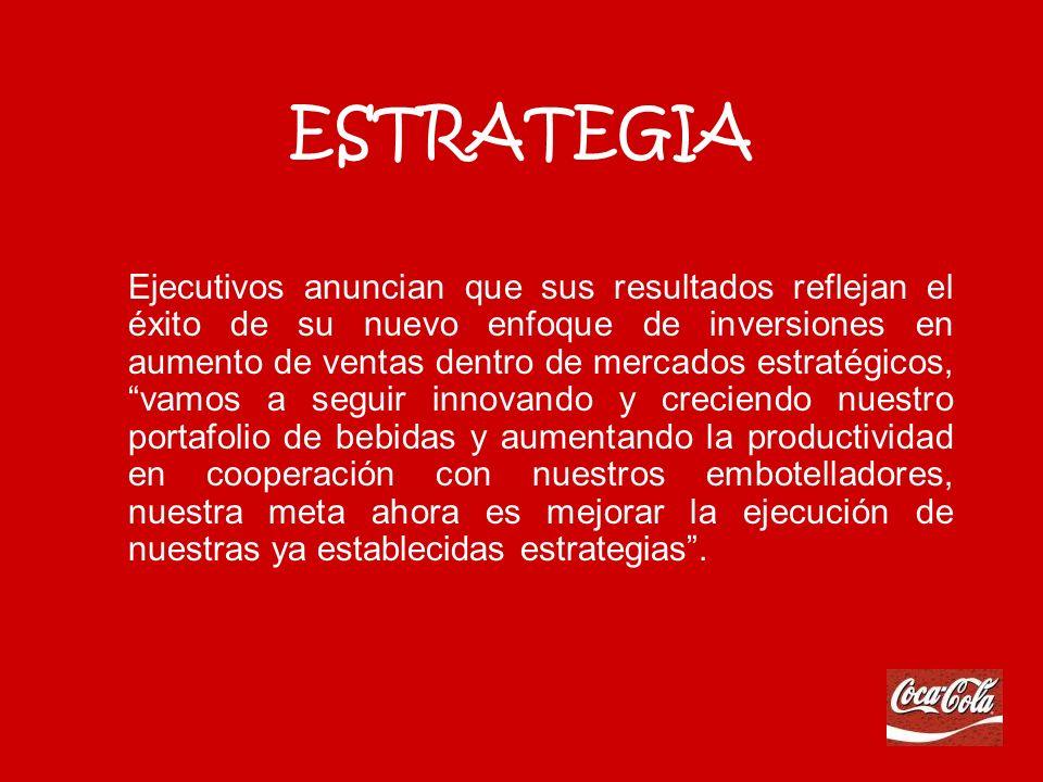 ESTRATEGIAS Y PRINCIPIOS El personal de Coca-Cola sabe que construir y alimentar las relaciones con otras personas alrededor del mundo es una parte esencial de su trabajo, sin importar las diferencias.
