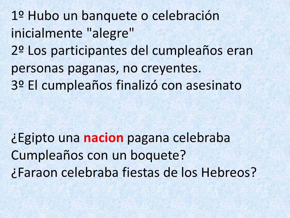 1º Hubo un banquete o celebración inicialmente