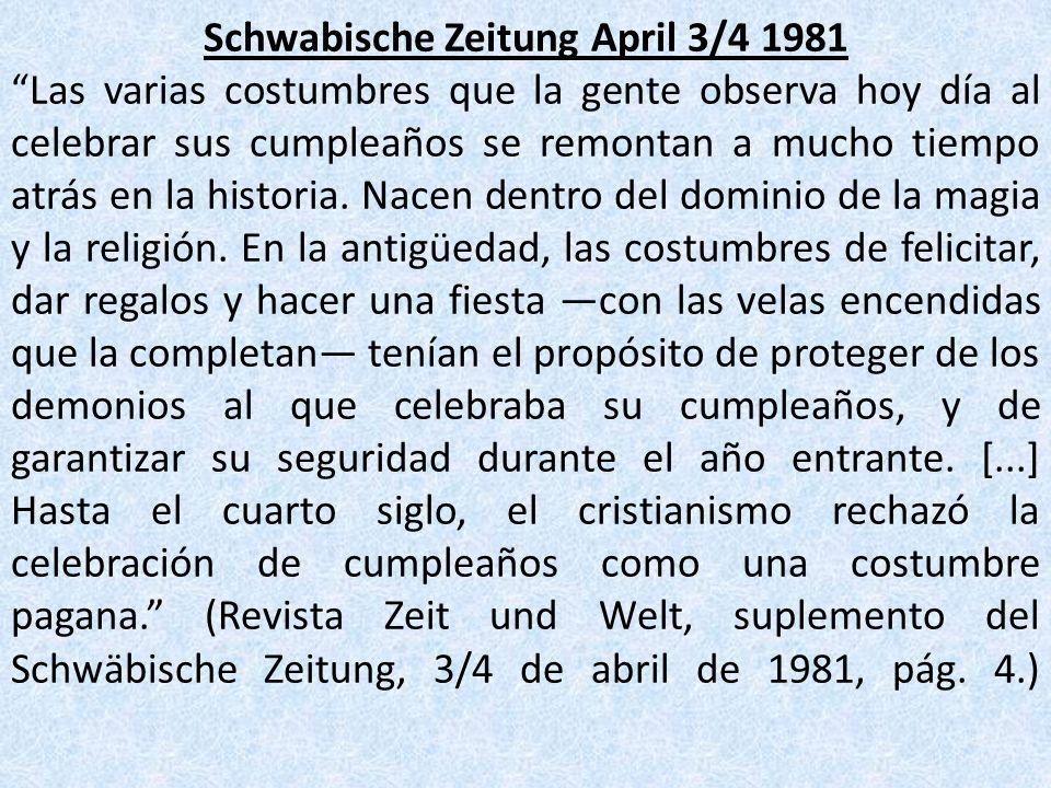 Schwabische Zeitung April 3/4 1981 Las varias costumbres que la gente observa hoy día al celebrar sus cumpleaños se remontan a mucho tiempo atrás en l