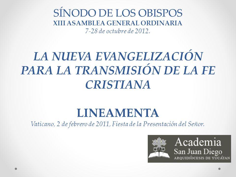 SÍNODO DE LOS OBISPOS XIII ASAMBLEA GENERAL ORDINARIA 7-28 de octubre de 2012.