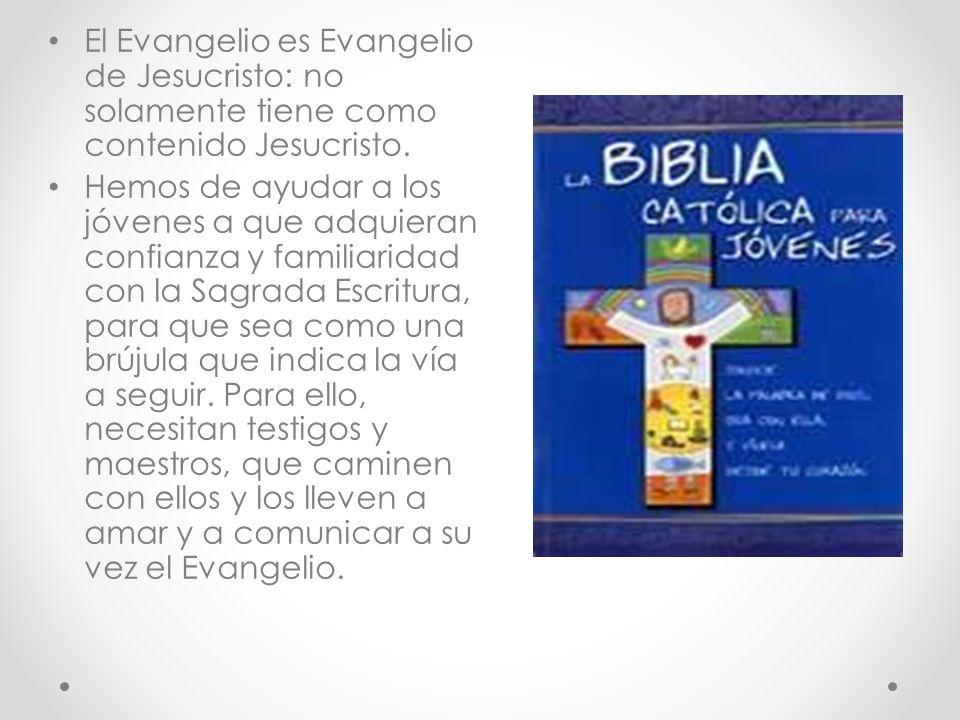 El Evangelio es Evangelio de Jesucristo: no solamente tiene como contenido Jesucristo.