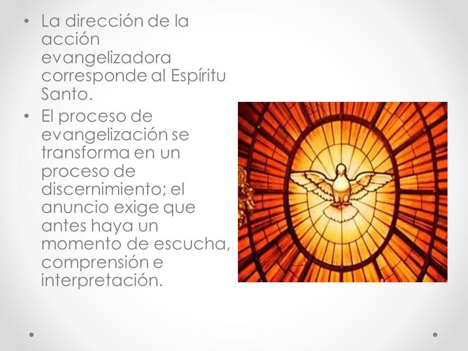 La dirección de la acción evangelizadora corresponde al Espíritu Santo.