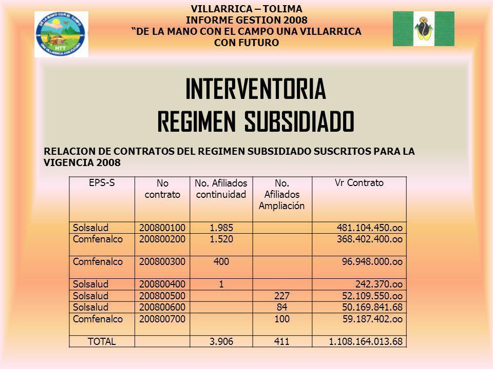 INTERVENTORIA REGIMEN SUBSIDIADO EPS-SNo contrato No. Afiliados continuidad No. Afiliados Ampliación Vr Contrato Solsalud2008001001.985481.104.450.oo