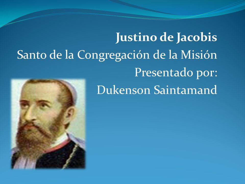 Justino de Jacobis Santo de la Congregación de la Misión Presentado por: Dukenson Saintamand
