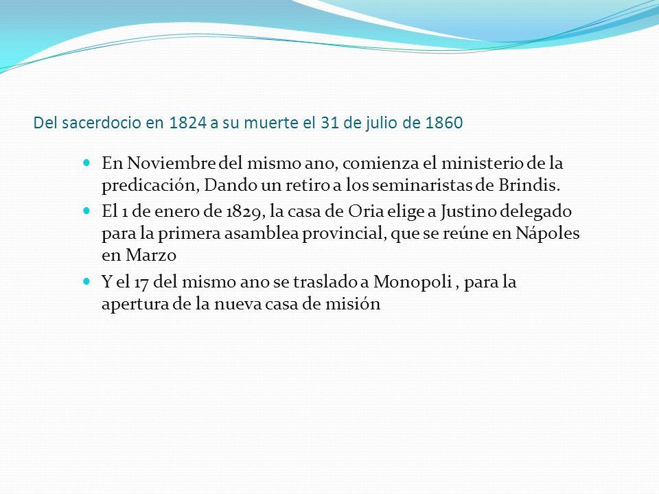 Del sacerdocio en 1824 a su muerte el 31 de julio de 1860 En Noviembre del mismo ano, comienza el ministerio de la predicación, Dando un retiro a los