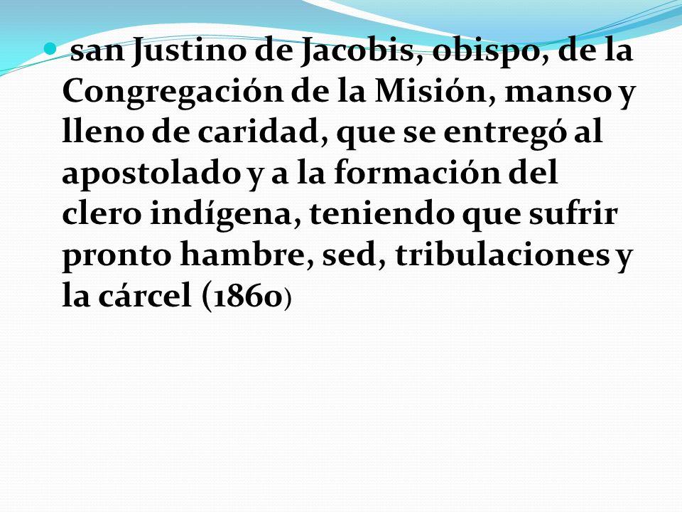 san Justino de Jacobis, obispo, de la Congregación de la Misión, manso y lleno de caridad, que se entregó al apostolado y a la formación del clero ind